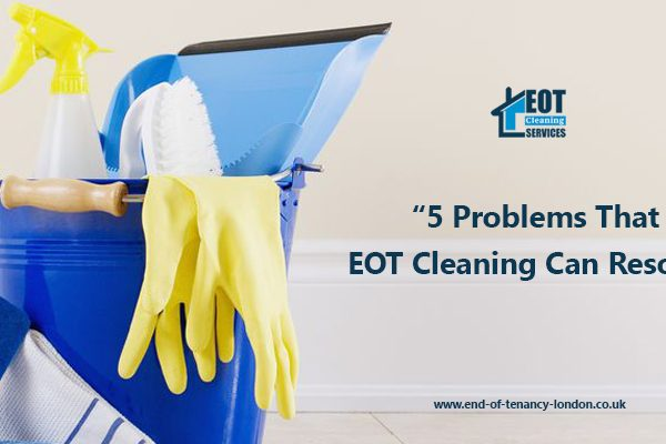 5 Cleaning Problems That EOT Cleaners Can Resolve