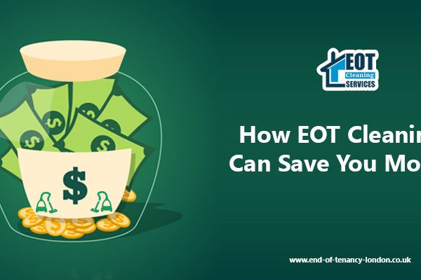 How EOT Cleaning Services Can Save You Money
