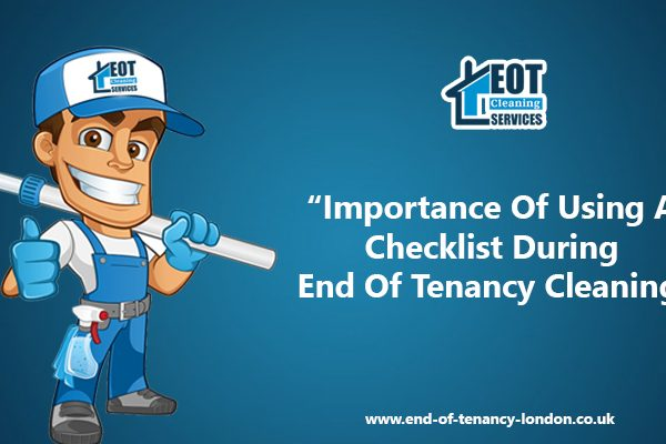 Importance Of Using A Checklist During End Of Tenancy Cleaning